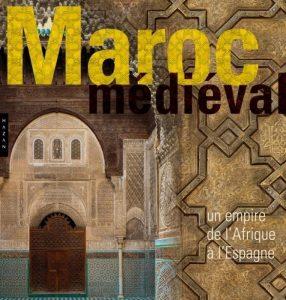 Fig. 3: Couverture du catalogue de l'exposition Le Maroc médiéval. Un empire de l'Afrique à l'Espagne (Hall Napoléon (17 octobre 2014 - 19 janvier 2015), Paris, Hazan, 2014. © Musée du Louvre.